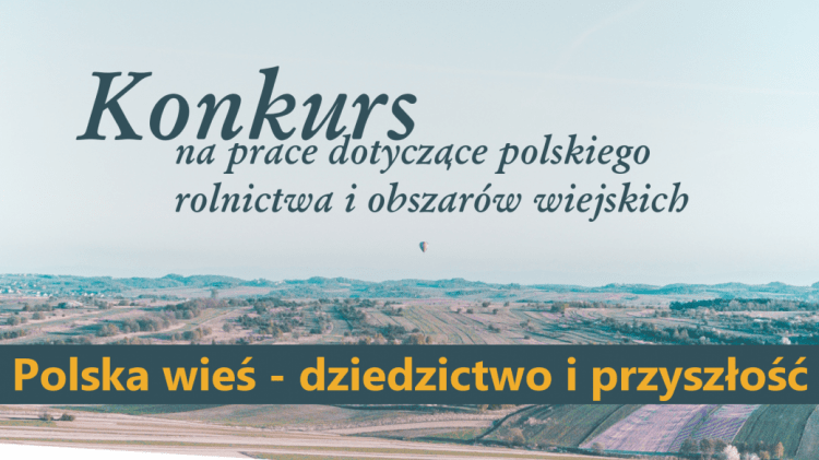 """Konkurs """"Polska wieś – dziedzictwo i przyszłość"""