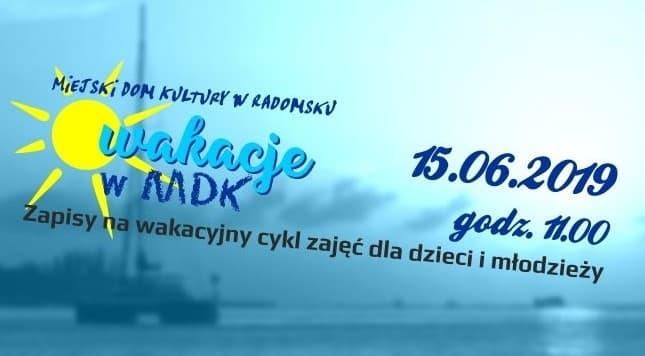 Od 15 czerwca zapisy na wakacyjne zajęcia w MDK