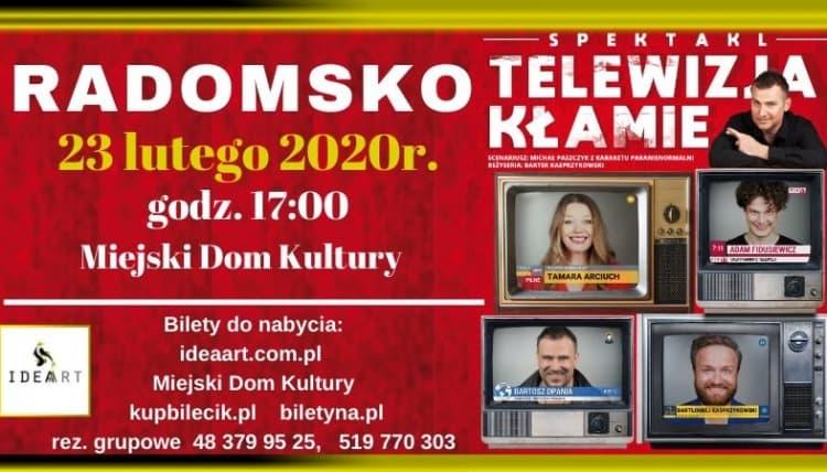 Telewizja kłamie. Spektakl w Radomsku