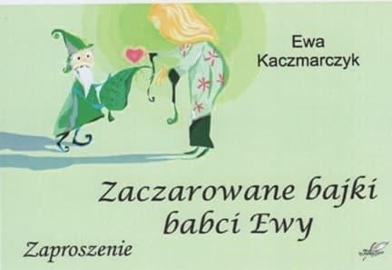 """""""Zaczarowane bajki babci Ewy"""" - zaproszenie na spotkanie z Ewą Kaczmarczyk"""