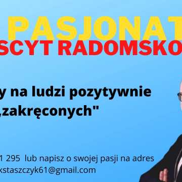 Era Pasjonatów. Czekamy na ludzi z pasją z powiatu radomszczańskiego!