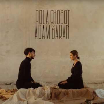 Pola Chobot & Adam Baran - posłuchaj ich nowego singla