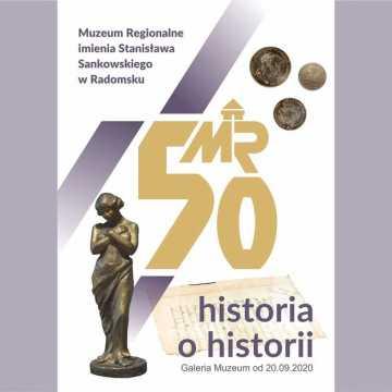 Wystawa jubileuszowa z okazji 50-lecia muzeum. Historia o historii