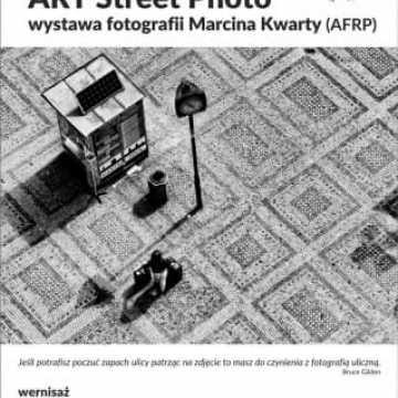 Wystawa Marcina Kwarty: ART Street Foto