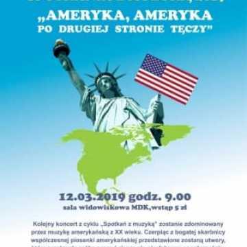 """Koncert """"Ameryka, Ameryka – Po drugiej stronie tęczy"""""""