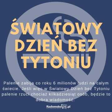 """31 maja. Światowy Dzień Bez Tytoniu 2021 -""""Deklaruję –nie palę!"""""""
