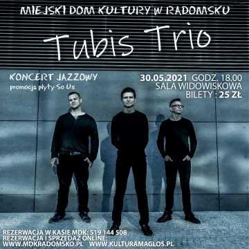 TUBIS TRIO zagra w MDK w Radomsku