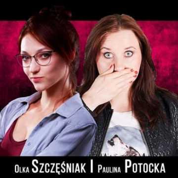Stand-Up Comedy Show w Radomsku. Wystąpi: Olka Szczęśniak i Paulina Potocka