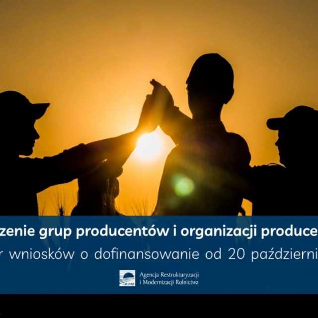 Nabór wniosków na tworzenie grup producentów i organizacji producentów