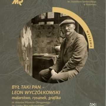 """Wystawa """"Był taki Pan-Leon Wyczółkowski. Malarstwo, Rysunek, Grafika""""- przedłużona"""