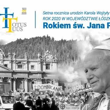 Urząd Marszałkowski w Łodzi uruchomił stronę poświęconą Janowi Pawłowi II