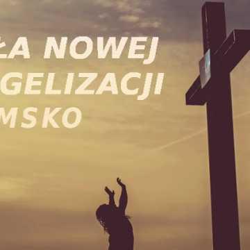 Szkoła Nowej Ewangelizacji w Radomsku zaprasza na seminarium