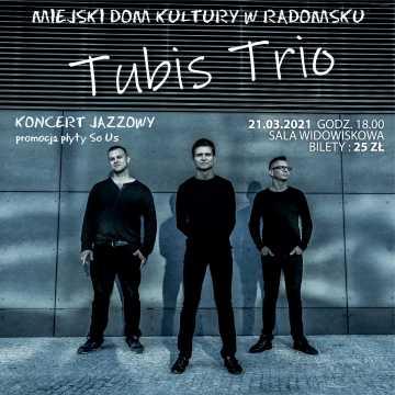 """""""TUBIS TRIO"""" zagra w MDK w Radomsku. To pierwszy koncert na żywo w tym roku"""