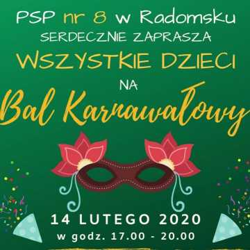 Społeczność PSP nr 8 w Radomsku zaprasza na Bal Karnawałowy