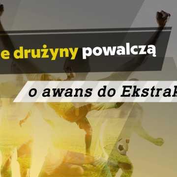Łódzkie drużyny powalczą o awans do Ekstraklasy?