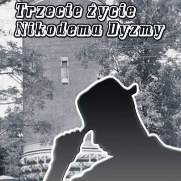"""Powieść """"Trzecie życie Nikodema Dyzmy"""" ponownie na portalu Radomsko24.pl!"""